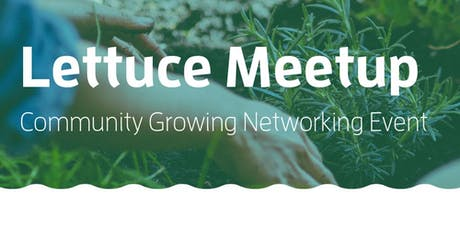 Lettuce Meetup: Community Growing Networking Event tickets