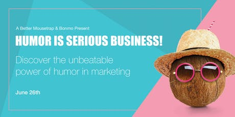 Humor Is Serious Business | The Effective Use of Comedy in  Marketing & Ads tickets
