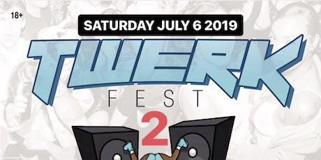 Twerk Fest 2 tickets