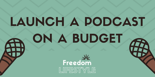 Launch a Podcast on a Budget ~ Workshop