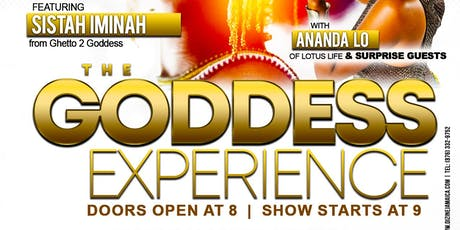 The Goddess Experience feat. Sistah Iminah and Ananda Lo tickets