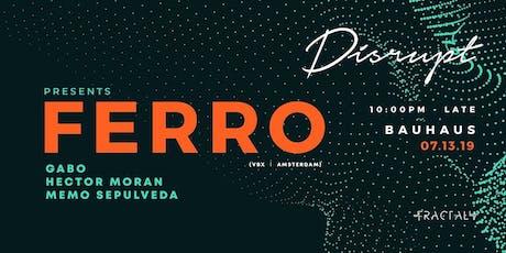 Disrupt pres. Ferro (VBX - Amsterdam) tickets