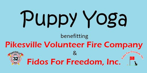 Puppy Yoga with Pikesville Volunteer Fire Company & Fidos For Freedom