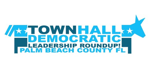 TOWN HALL Meeting: Democratic Leadership Round-Up!