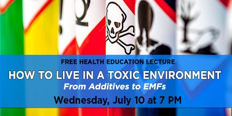 How to Live in a Toxic Environment - From Additives to EMFs tickets
