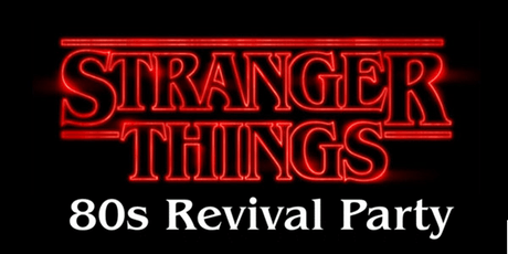 Stranger Things: 80s Revival Party tickets