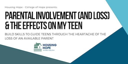 Parental Involvement (and Loss) & the Effects on My Teen