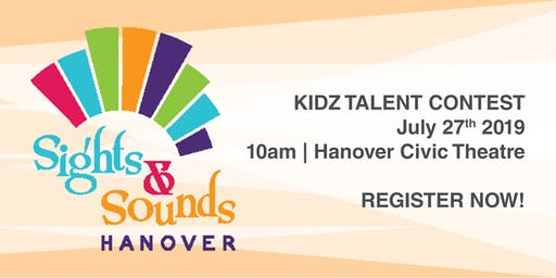 Kidz Talent Contest Registration - Hanover Sights & Sounds Festival