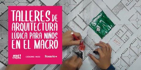 Encuentro de Arquitectura Lúdica para Niños en el Macro entradas