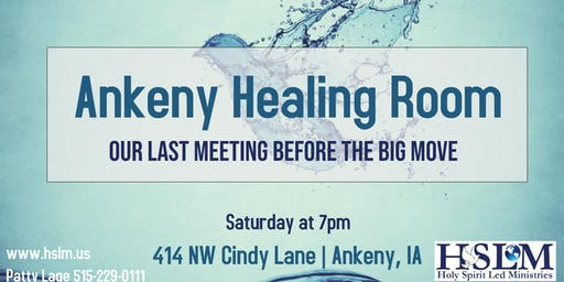 The Last Ankeny, IA Healing Room Before The Big Move