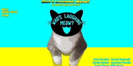 Who's Laughing Meow? - June tickets