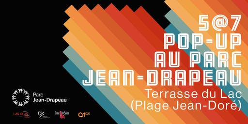 5@7 | POP-UP AU PARC JEAN-DRAPEAU