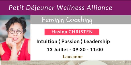 Petit-déjeuner Wellness Alliance : Intuition ¦ Passion ¦ Leadership  billets