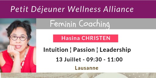 Petit-déjeuner Wellness Alliance : Intuition ¦ Passion ¦ Leadership