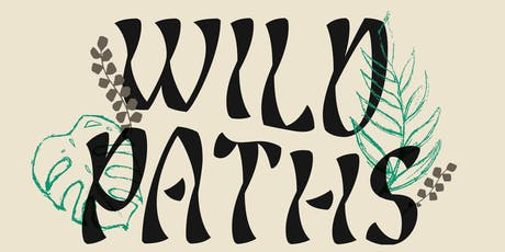 Wild Paths Festival - Saturday Pass (Shoe Factory Social Club) tickets