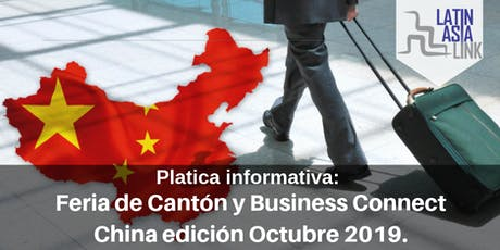 Platica informativa: Feria de Cantón y Business Connect China(Octubre 2019) tickets