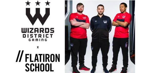 Wizards District Gaming x Flatiron School: Game with the Pros Party| DC
