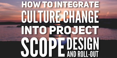 Leadership Webinar: Integrating Culture Change in Project Scope, Design and Roll-Out (Ontario Ca) tickets