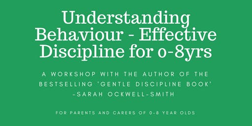 NOTTINGHAM: Understanding Behaviour - Effective Discipline for 0-8yrs