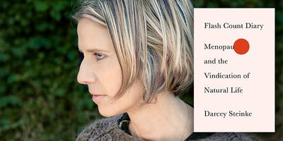 """Meet Darcey Steinke discussing """"Flash Count Diary: Menopause and the Vindication of Natural Life"""" at Books & Books"""