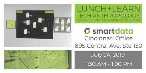 Lunch+Learn:  Tech Anthropology: How it will improve your project's success