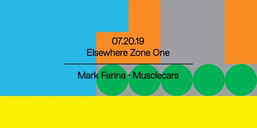 Mark Farina, Musclecars @ Elsewhere (Zone One)