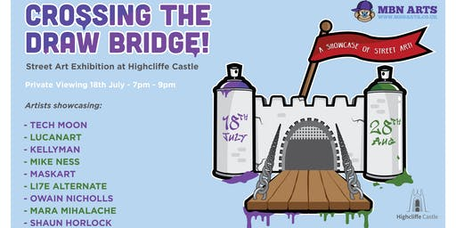 MBN ARTS: CROSSING THE DRAW BRIDGE! Street Art Gallery Private Viewing - 18th July