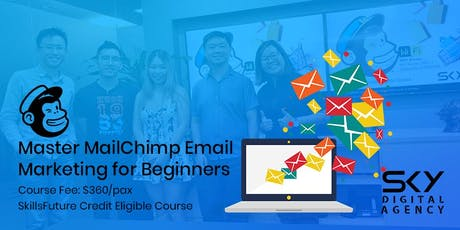 MailChimp Email Marketing Course (SkillsFuture Credit Eligible) tickets