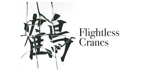 Opening Reception: Flightless Cranes tickets
