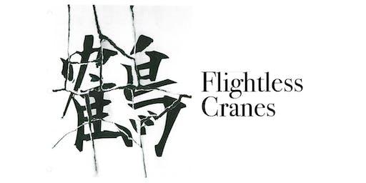Opening Reception: Flightless Cranes