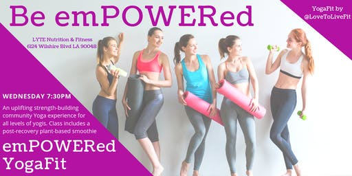 emPOWER Yoga: Yoga + Strength + Fun + Epic Smoothies + Good Music + Community
