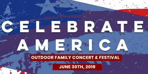 Celebrate America - Outdoor Family Concert & Festival