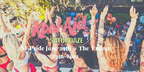 KoolAid QUEER SaturDAY Party - SF Pride 2019 @ The Endup tickets