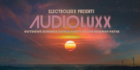 Audioluxx, an Outdoor Summer Dance Party tickets