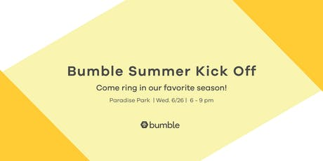Bumble Summer Kick Off tickets
