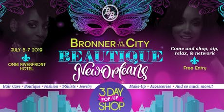 Bronner Bros Beautique Pop Up Shop (during Essence Festival) tickets