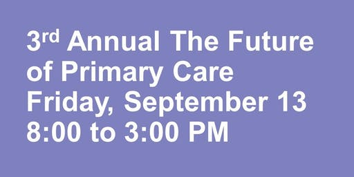 3rd Annual The Future of Primary Care: Hot Topics and Challenges