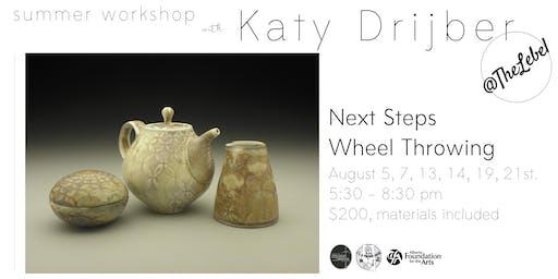 Next Steps Wheel Throwing with Katy Drijber