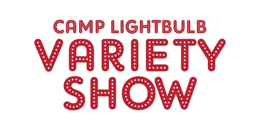 Camp Lightbulb Variety Show 2019