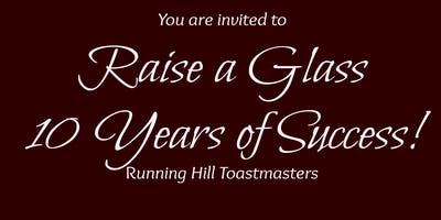 Raise a glass - 10 Years of Success!! Running Hill Toastmasters Anniversary