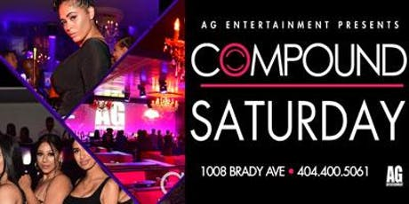 AG ENTERTAINMENT PRESENTS::: SATURDAY AT COMPOUND tickets