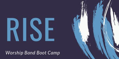 RISE Worship Band Training Boot Camp MID-WEST 2019 (Kansas City, MO)