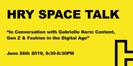 HRY SPACE Talk: Content, Gen Z & Fashion in the Digital Age