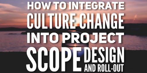 Leadership Webinar: Integrating Culture Change in Project Scope, Design and Roll-Out (Westlake Village)