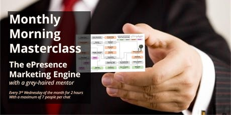 Monthly Morning Masterclass - The ePresence Marketing Engine tickets