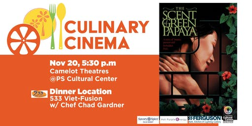 Culinary Cinema: THE SCENT OF THE GREEN PAPAYA w/ Chef Chad Gardner