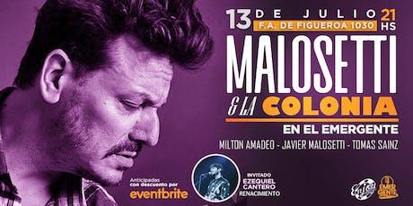 SAB 13/07 Malosetti &  La Colonia en El Emergente Almagro entradas