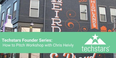 Techstars Founder Series: How to Pitch Workshop w/ Chris Heivly tickets