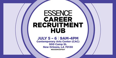 2019 ESSENCE FESTIVAL: Recruitment Hub tickets