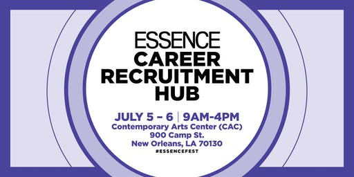 2019 ESSENCE FESTIVAL: Recruitment Hub